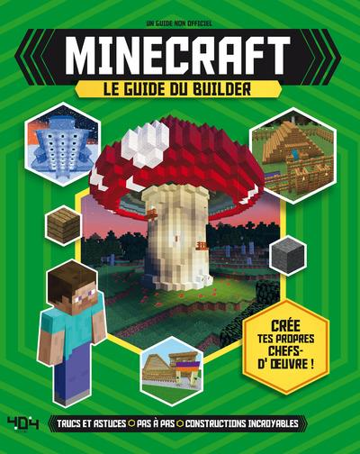 MINECRAFT - LE GUIDE DU BUILDER Stanley Juliet Editions 404
