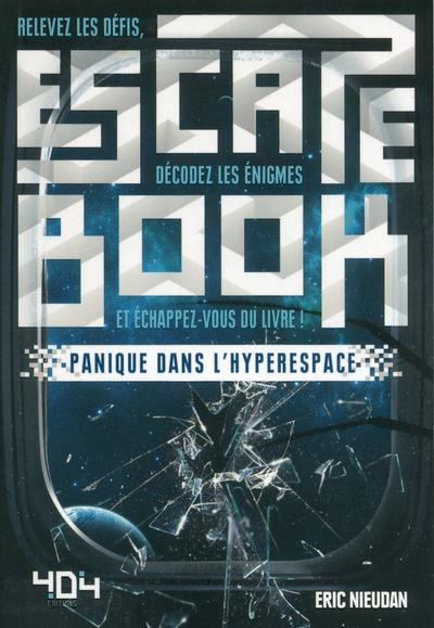 ESCAPE BOOK - PANIQUE DANS L'HYPERESPACE  404