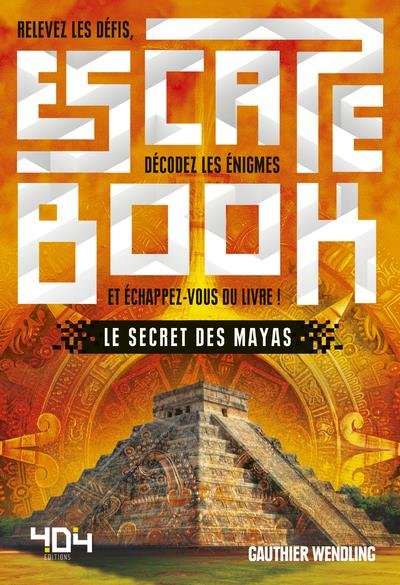 ESCAPE BOOK  -  LE SECRET DES MAYAS ANQUETIL/WENDLING 404