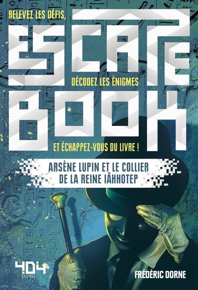 ESCAPE BOOK  -  ARSENE LUPIN ET LE COLLIER DE LA REINE IAHHOTEP