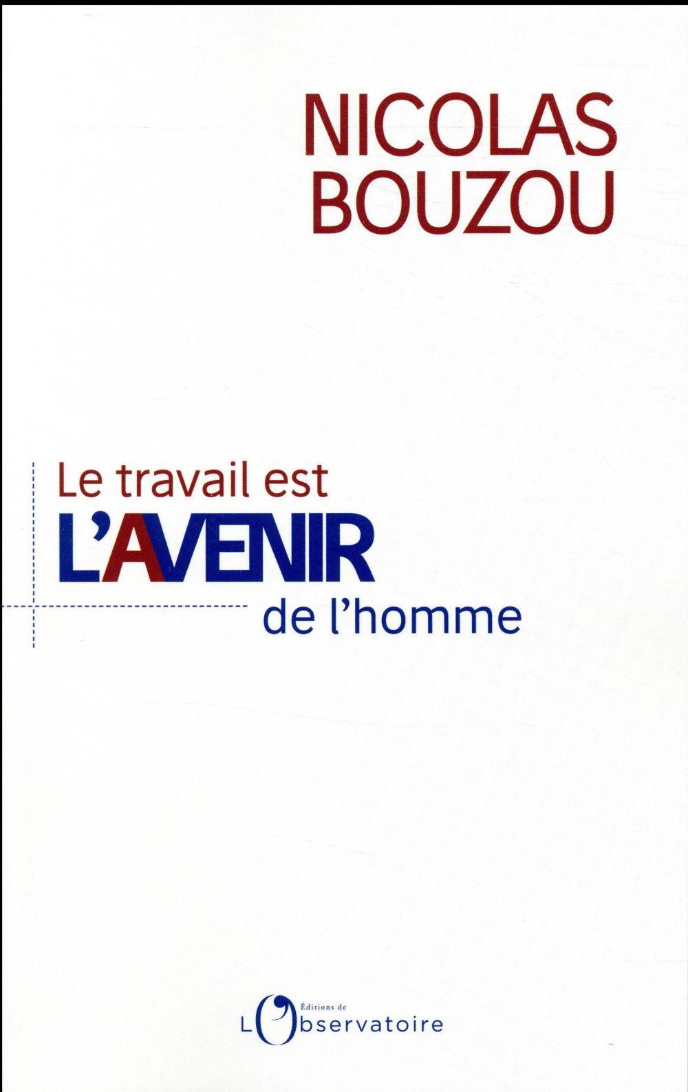 LE TRAVAIL EST L'AVENIR DE L'HOMME