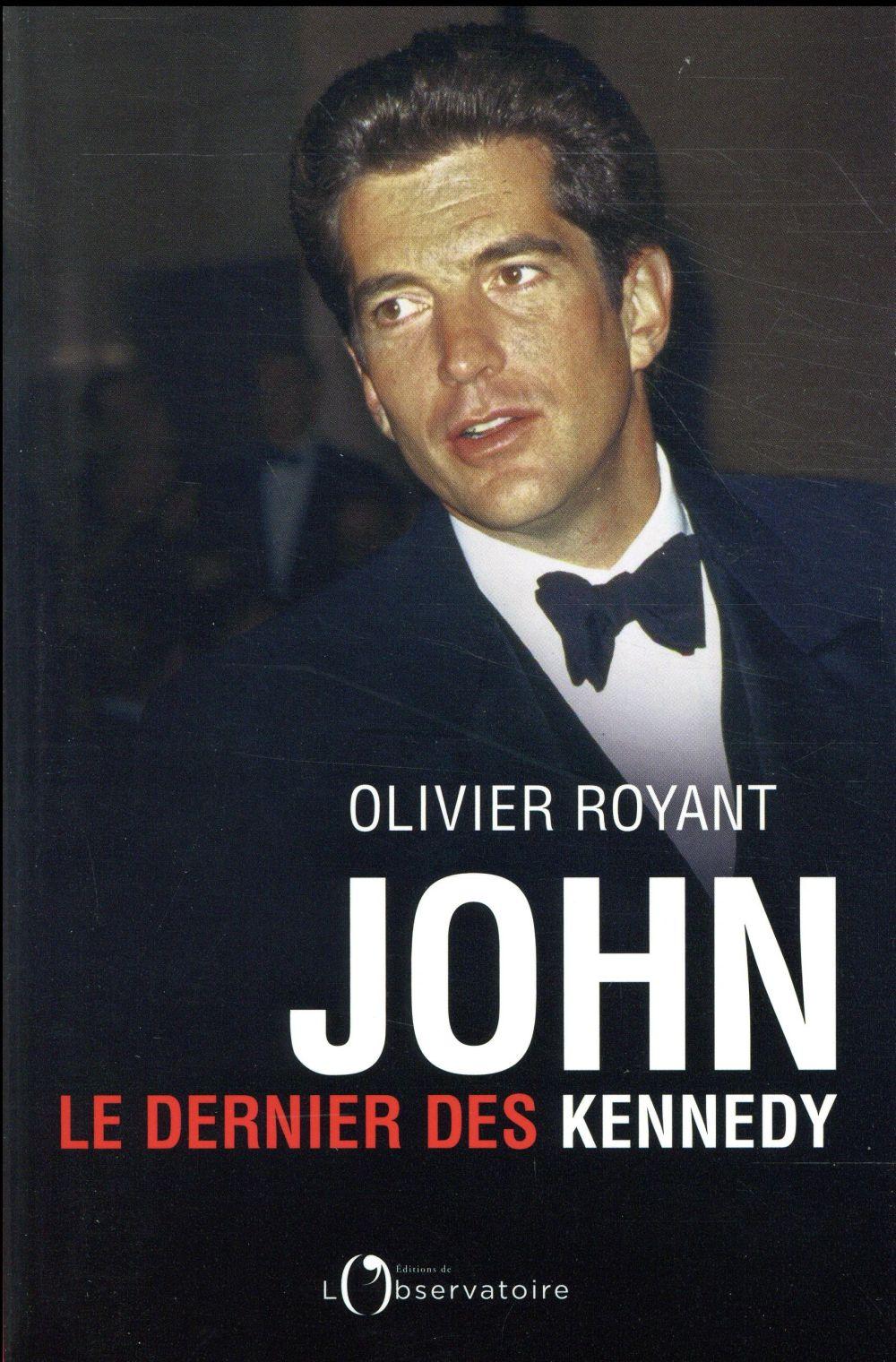 JOHN, LE DERNIER DES KENNEDY  L'OBSERVATOIRE