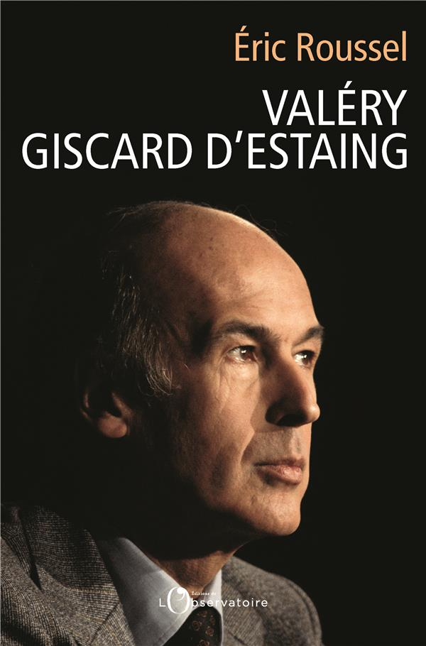 VALERY GISCARD D'ESTAING ROUSSEL ERIC L'OBSERVATOIRE