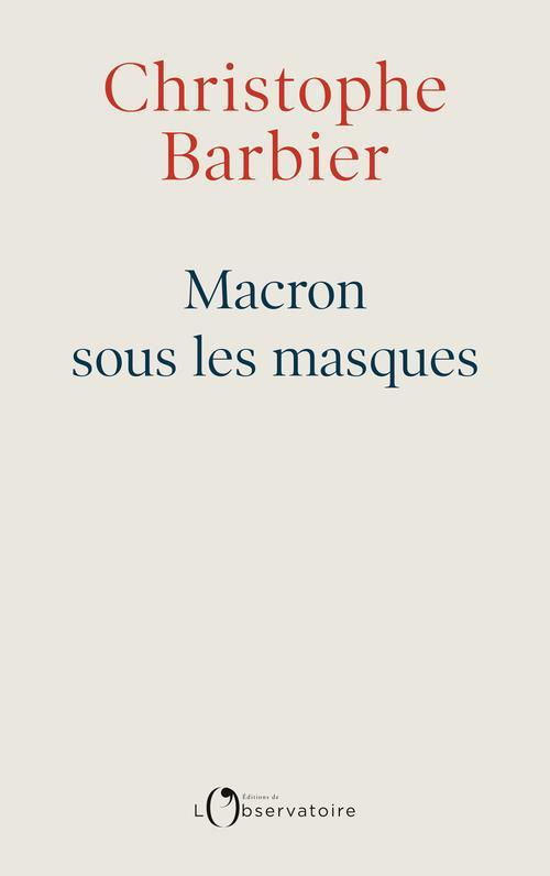 Macron sous les masques BARBIER, CHRISTOPHE L'OBSERVATOIRE