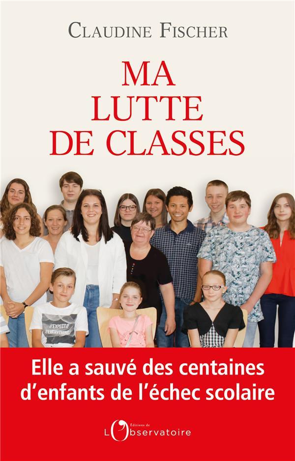 MA LUTTE DE CLASSES - ELLE A SAUVE DES CENTAINES D ENFANTS DE L ECHEC SCOLAIRE  L'OBSERVATOIRE