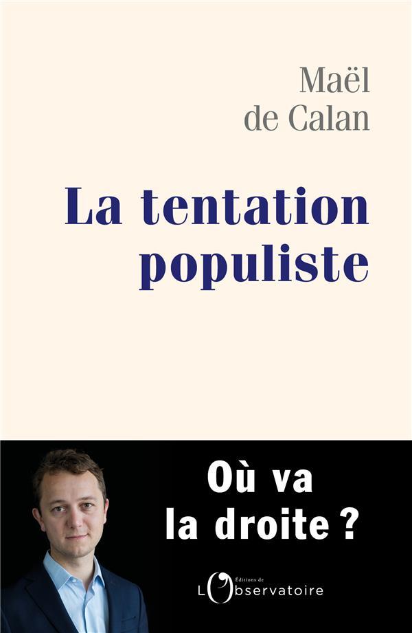 TENTATION POPULISTE (LA) - OU VA LA DROITE ?  L'OBSERVATOIRE