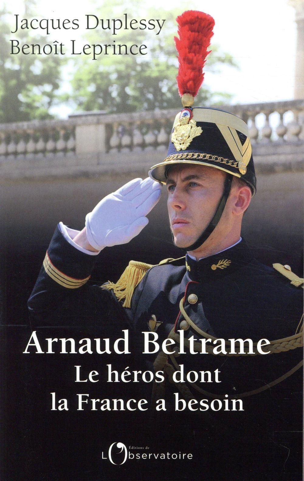 ARNAUD BELTRAME LE HEROS DONT LA FRANCE A BESOIN