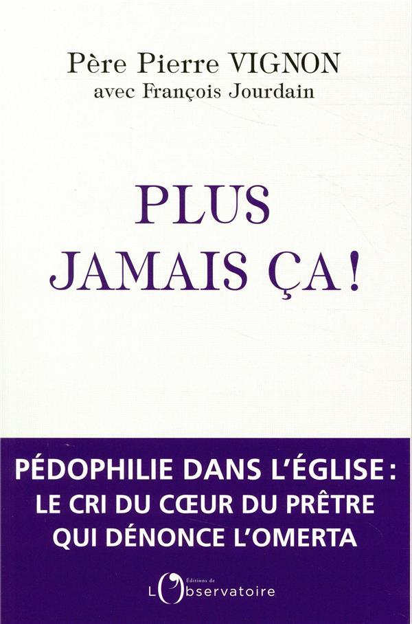 PLUS JAMAIS CA PERE PIERRE VIGNON / L-OBSERVATOIRE