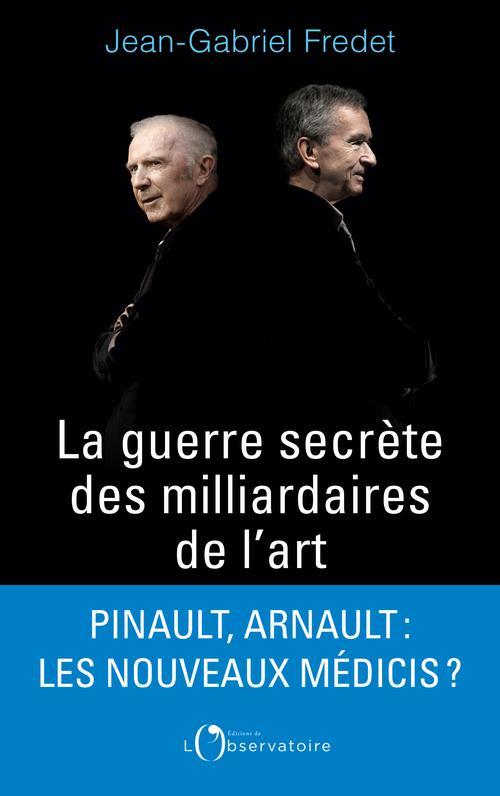 LA GUERRE SECRETE DES MILLIARDAIRES DE L'ART