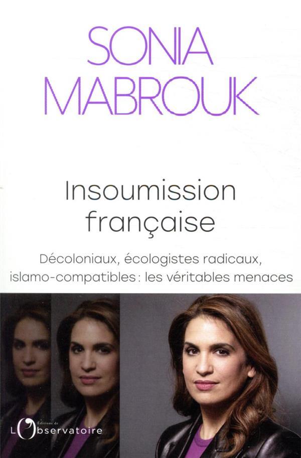 INSOUMISSION FRANCAISE  -  DECOLONIAUX, ECOLOGISTES RADICAUX, ISLAMO-COMPATIBLES : LES VERITABLES MENACES
