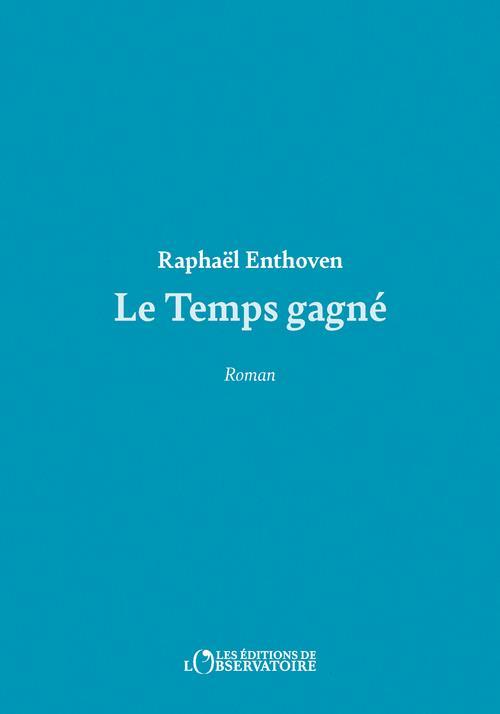 LE TEMPS GAGNE ENTHOVEN RAPHAEL L'OBSERVATOIRE