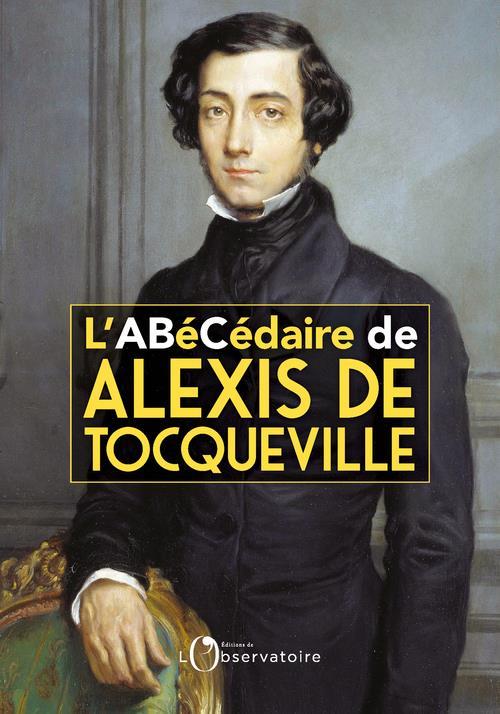L'ABECEDAIRE D'ALEXIS DE TOCQUEVILLE