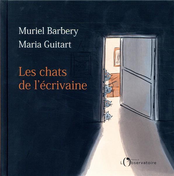 LES CHATS DE L'ECRIVAINE BARBERY/GUITART L'OBSERVATOIRE