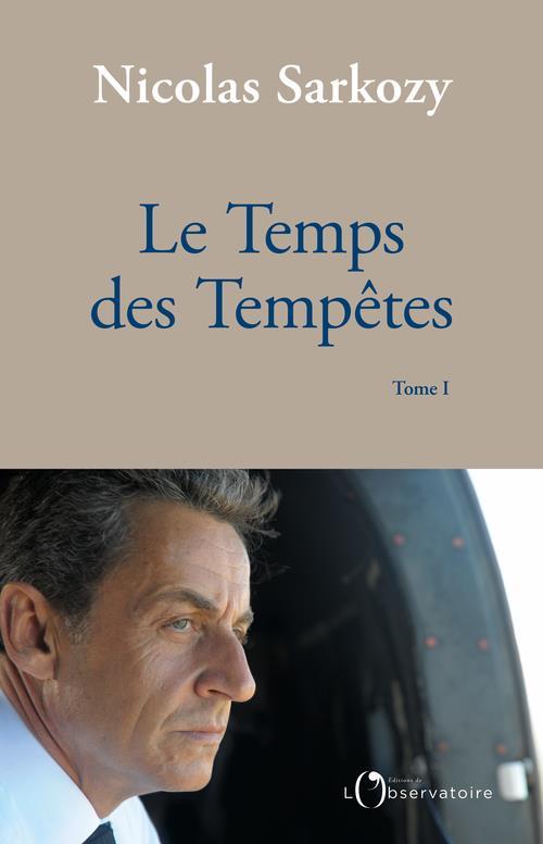 LE TEMPS DES TEMPETES T.1 SARKOZY NICOLAS L'OBSERVATOIRE