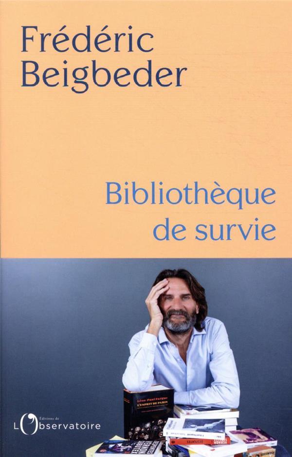 BIBLIOTHEQUE DE SURVIE BEIGBEDER FREDERIC L'OBSERVATOIRE