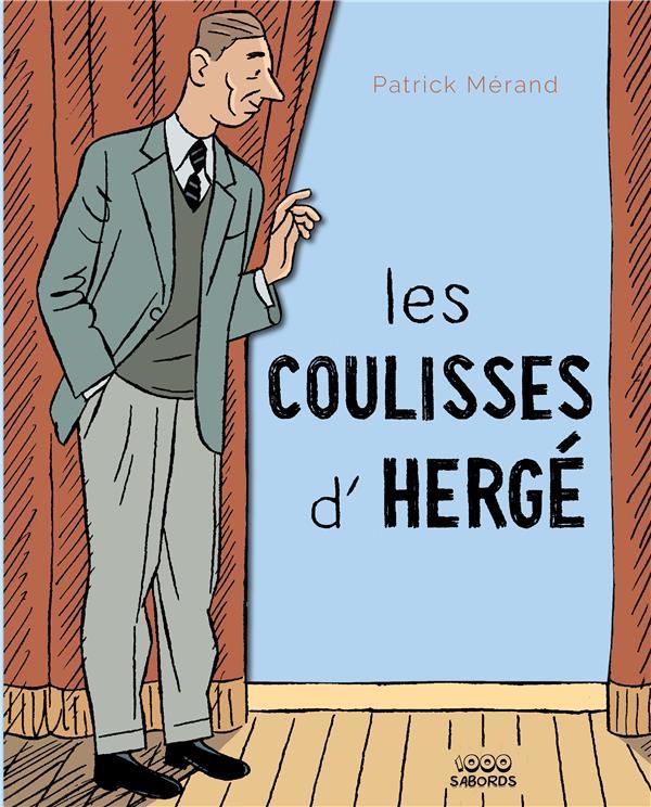 DANS LES COULISSES D'HERGE MERAND, PATRICK SEPIA