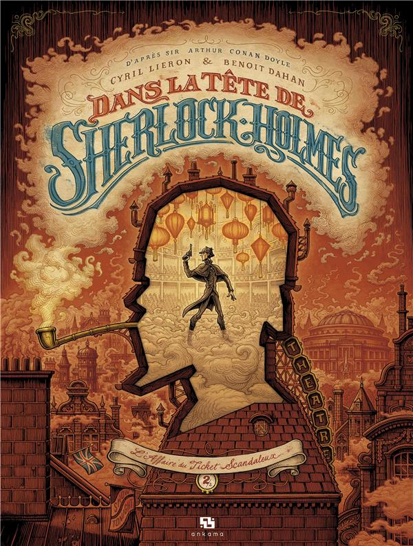 DANS LA TETE DE SHERLOCK HOLMES T.2  -  L'AFFAIRE DU TICKET SCANDALEUX DAHAN/LIERON ANKAMA