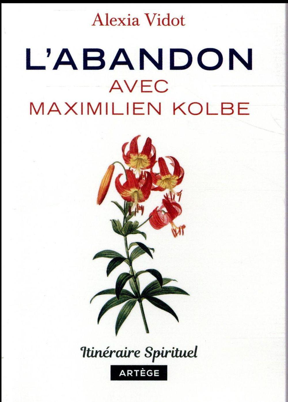 L-ABANDON AVEC MAXIMILIEN KOLBE - ITINERAIRE SPIRITUEL