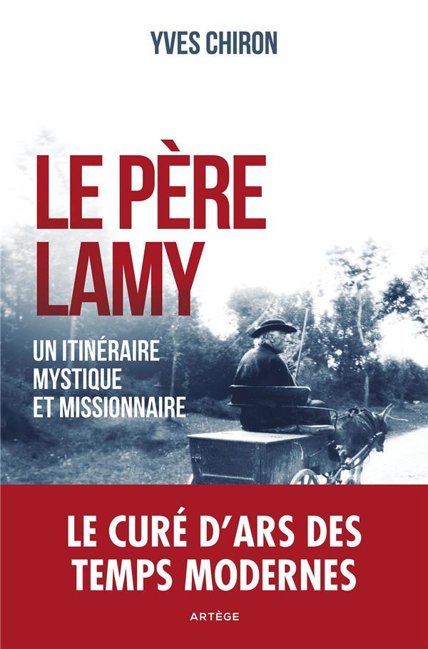 LE PERE LAMY  -  UN ITINERAIRE MYSTIQUE ET MISSIONNAIRE