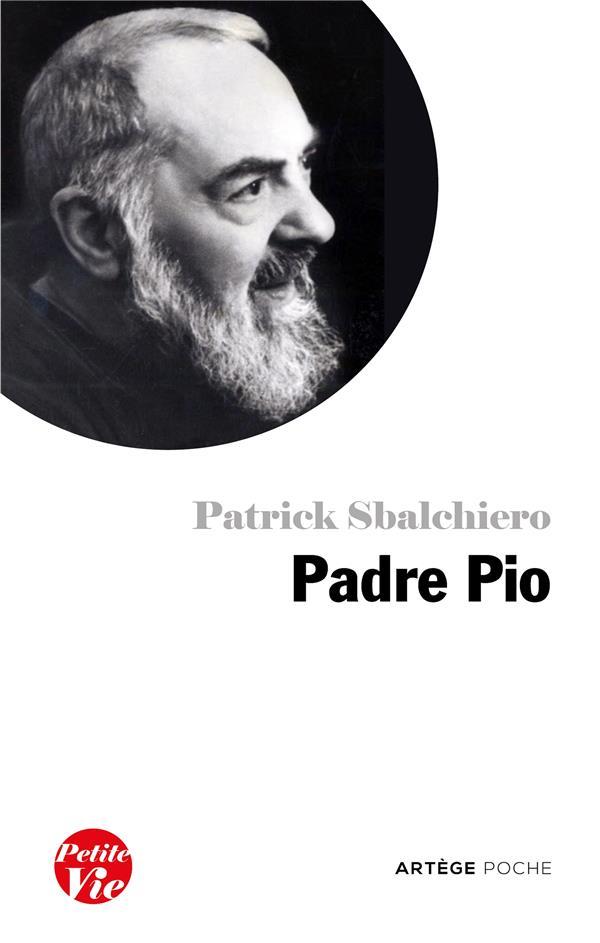 PETITE VIE DE PADRE PIO SBALCHIERO PATRICK ARTEGE