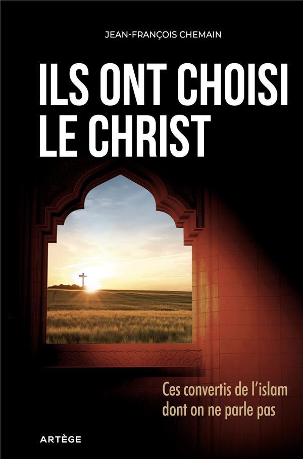 ILS ONT CHOISI LE CHRIST - CES CHEMAIN JEAN-FRANCOI ARTEGE