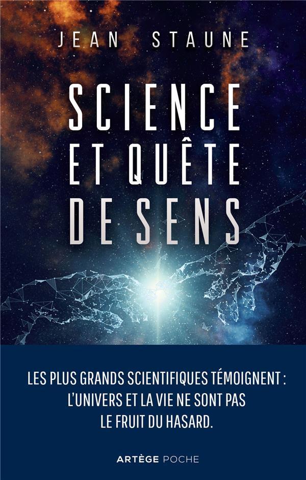 SCIENCE ET QUETE DE SENS  -  LES PLUS GRANDS SCIENTIFIQUES TEMOIGNENT