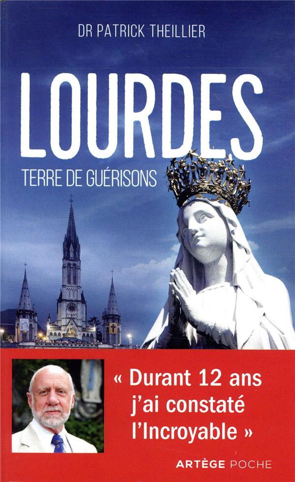 LOURDES, TERRE DE GUERISONS  -  DURANT 12 ANS J'AI CONSTATE L'INCROYABLE