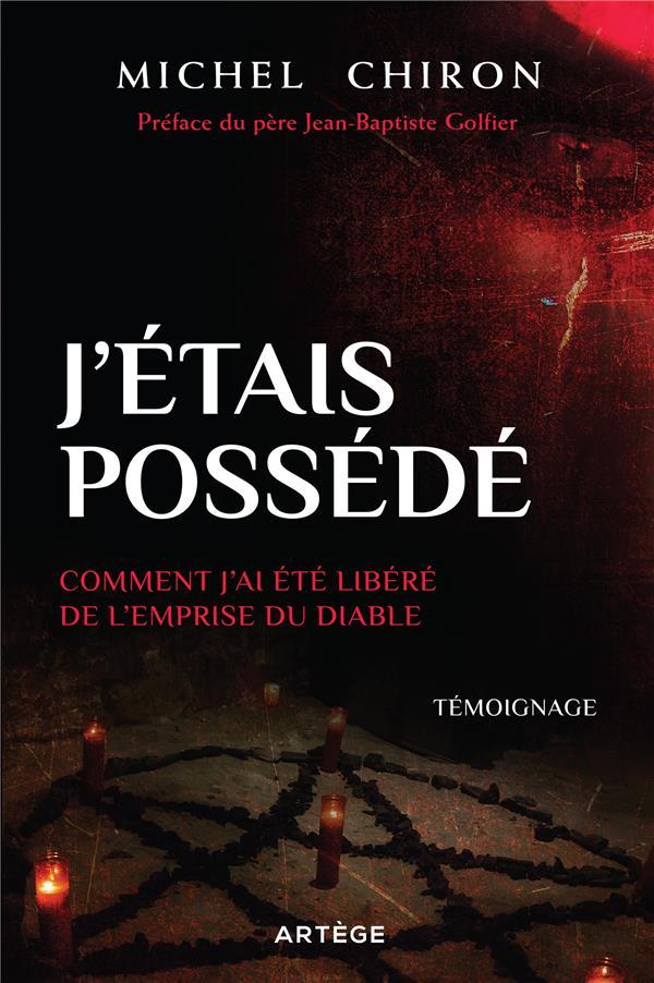 J'ETAIS POSSEDE  -  COMMENT J'AI ETE LIBERE DU DIABLE