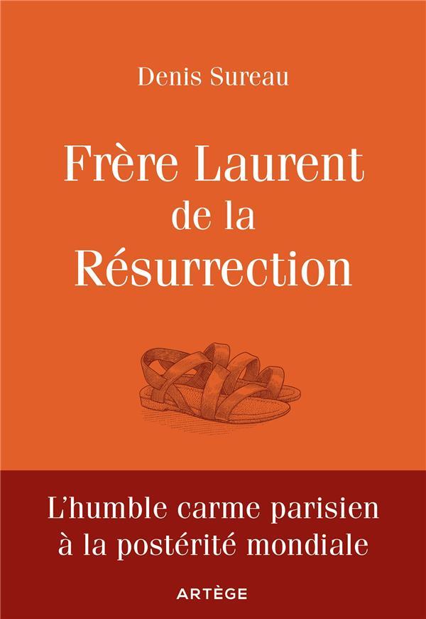 FRERE LAURENT DE LA RESURRECTION  -  LE CUISINIER DE DIEU