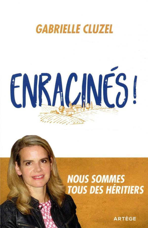 ENRACINES ! NOUS SOMMES TOUS DES HERITIERS