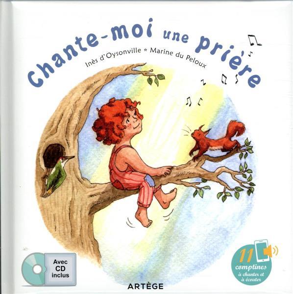 CHANTE-MOI UNE PRIERE  -  AVEC 11 COMPTINES A CHANTER ET ECOUTER