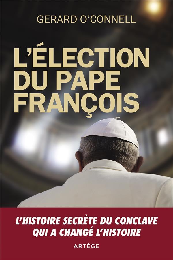 L'ELECTION DU PAPE FRANCOIS  -  L'HISTOIRE SECRETE DU CONCLAVE QUI A CHANGE L'HISTOIRE