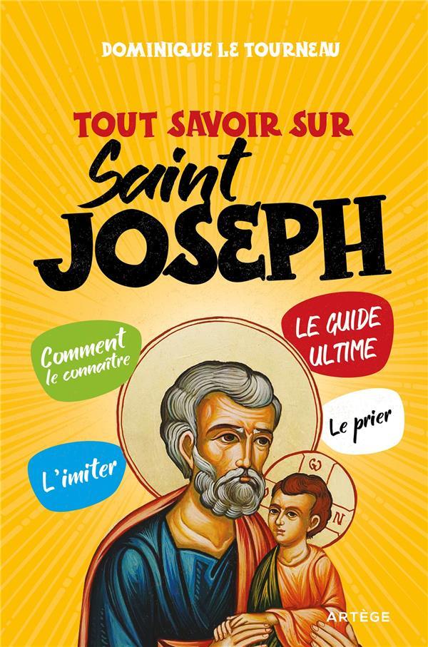 TOUT SAVOIR SUR SAINT JOSEPH     LE GUIDE ULTIME