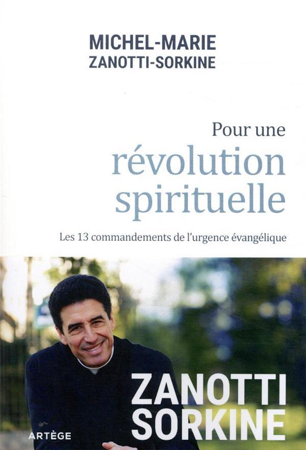 POUR UNE REVOLUTION SPIRITUELLE  -  LES 13 COMMANDEMENTS DE L'URGENCE EVANGELIQUE