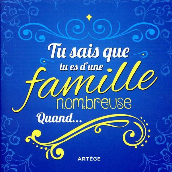 TU SAIS QUE TU ES D'UNE FAMILLE NOMBREUSE QUAND...