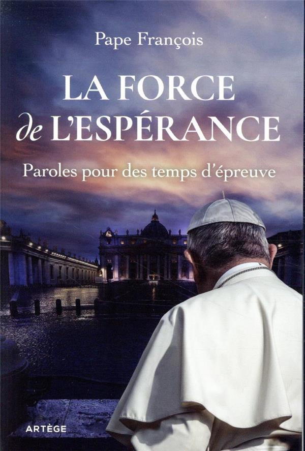 LA FORCE DE L'ESPERANCE  -  PAROLES POUR DES TEMPS D'EPREUVE