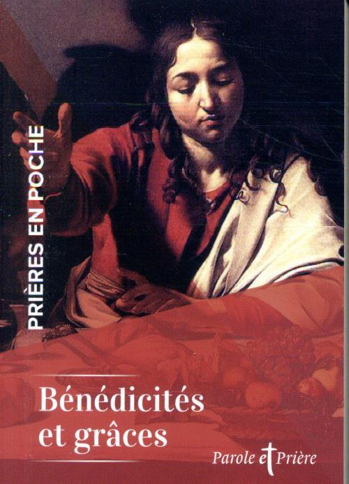 PRIERES EN POCHE     BENEDICITES ET GRACES