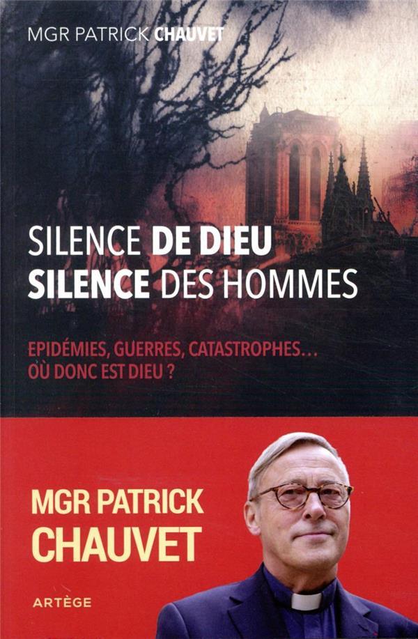 SILENCE DE DIEU, SILENCE DES HOMMES  -  EPIDEMIES, GUERRES, CATASTROPHES... OU DONC EST DIEU ?
