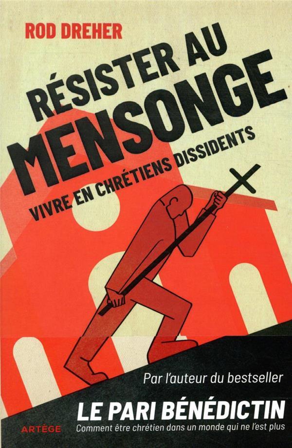 RESISTER AU MENSONGE - VIVRE EN CHRETIENS DISSIDENTS