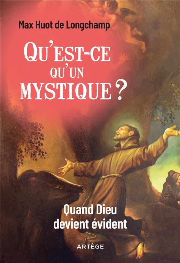 QU'EST-CE QU'UN MYSTIQUE ? QUAND DIEU DEVIENT EVIDENT