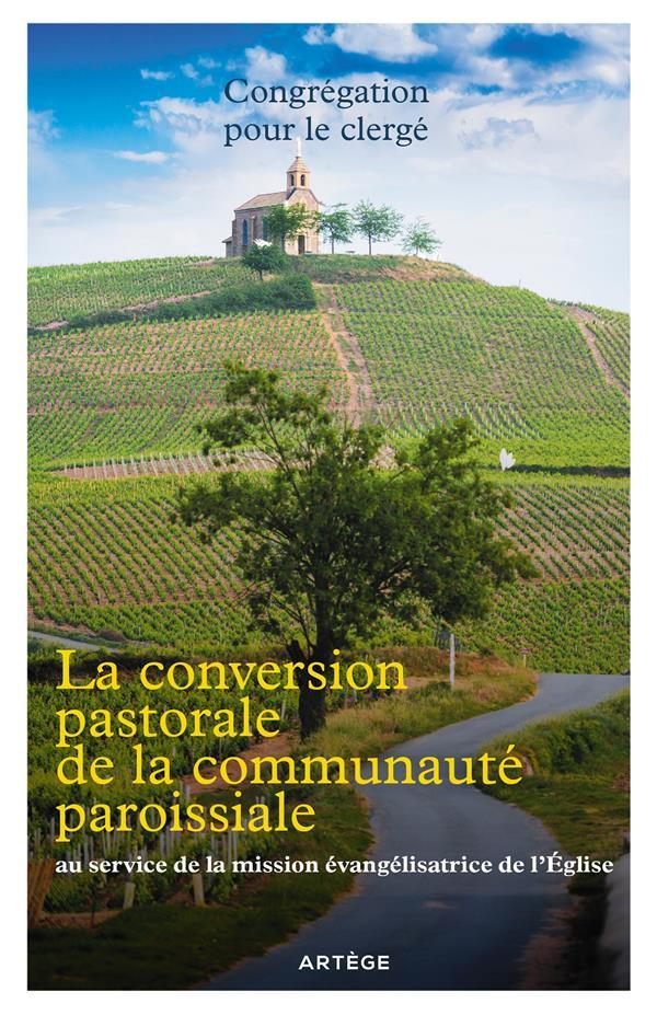 LA CONVERSION PASTORALE DE LA COMMUNAUTE PAROISSIALE  -  AU SERVICE DE LA MISSION EVANGELISATRICE DE L'EGLISE
