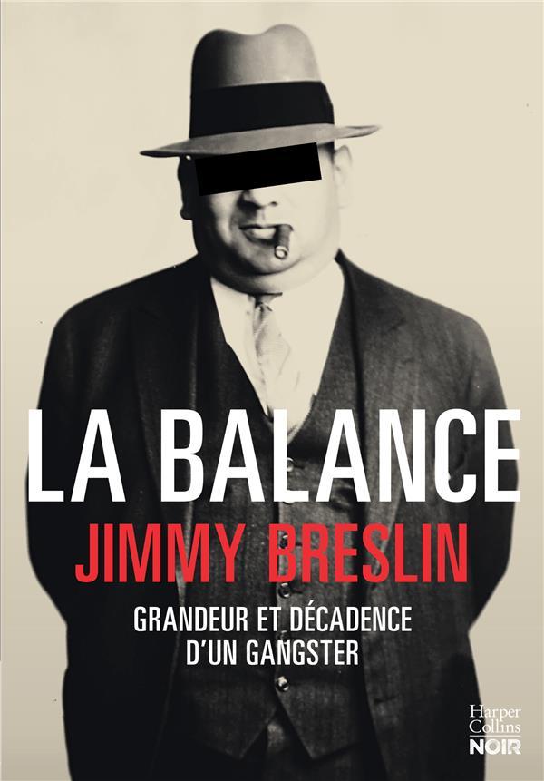 LA BALANCE - GRANDEUR ET DECADENCE D'UN GANGSTER BRESLIN JIMMY HARPERCOLLINS