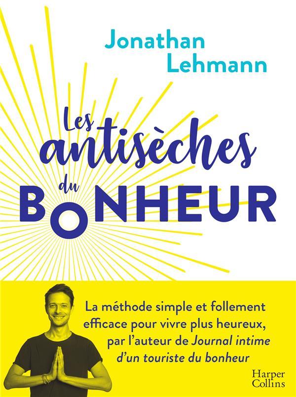 LES ANTISECHES DU BONHEUR LEHMANN, JONATHAN HARPERCOLLINS