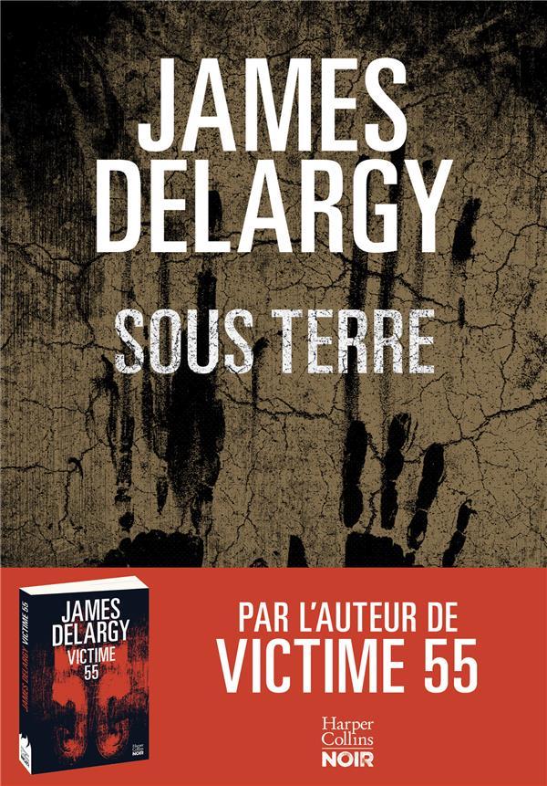 DELARGY, JAMES - SOUS TERRE