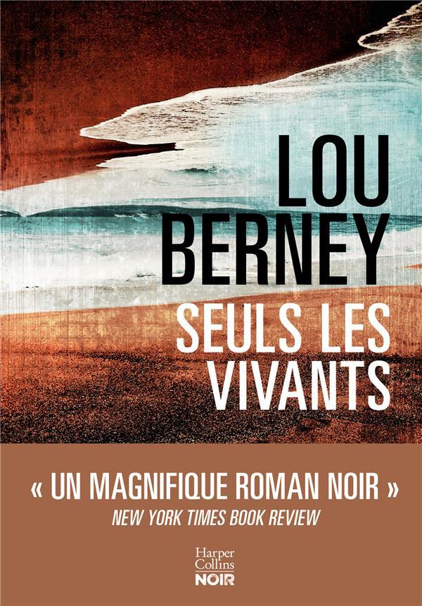 SEULS LES VIVANTS BERNEY, LOU HARPERCOLLINS