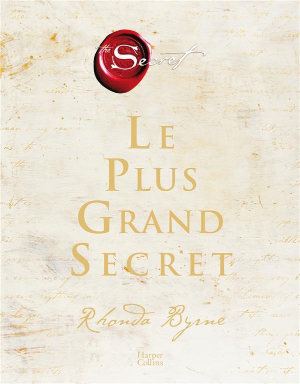 LE PLUS GRAND SECRET - SUR LE CHEMIN DU BONHEUR ETERNEL