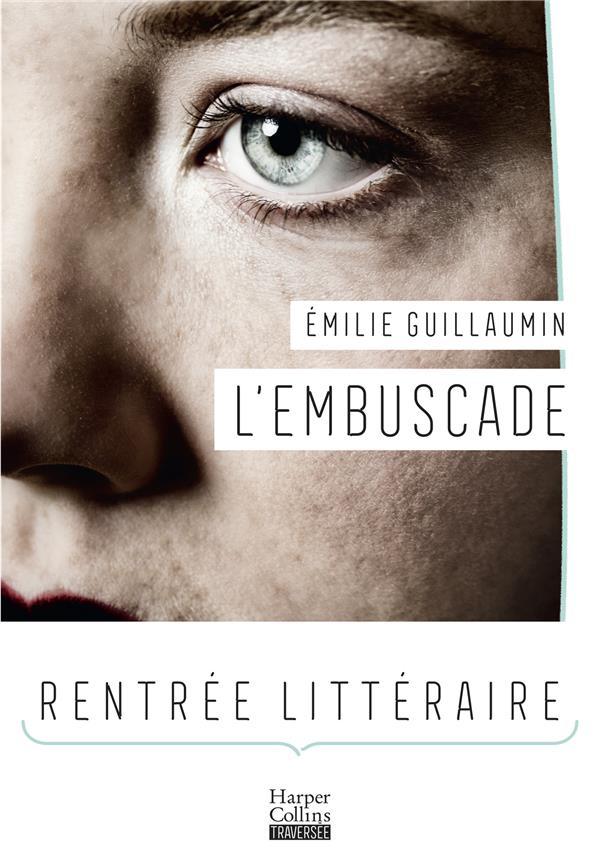 L'EMBUSCADE GUILLAUMIN EMILIE HARPERCOLLINS