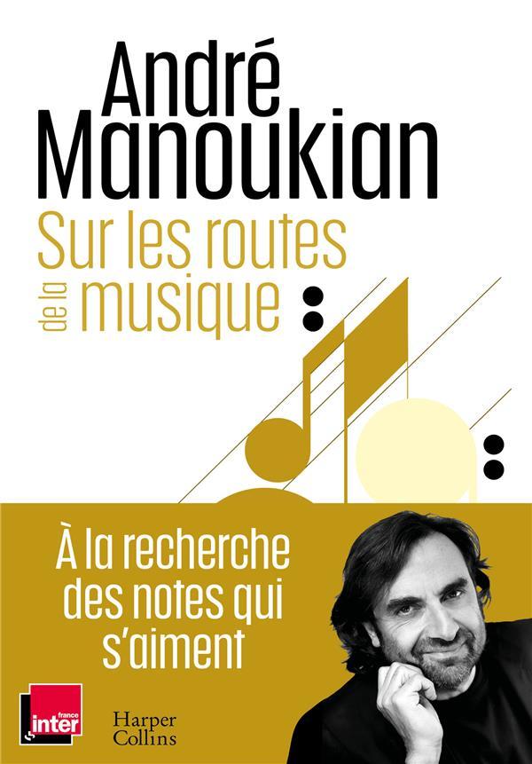SUR LES ROUTES DE LA MUSIQUE MANOUKIAN ANDRE HARPERCOLLINS