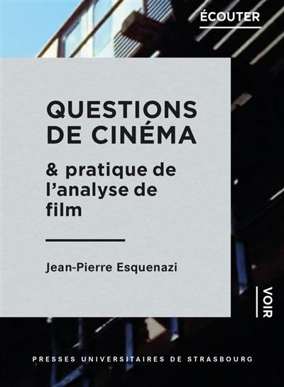 QUESTIONS DE CINEMA ET PRATIQUE DE L ANALYSE DE FILM
