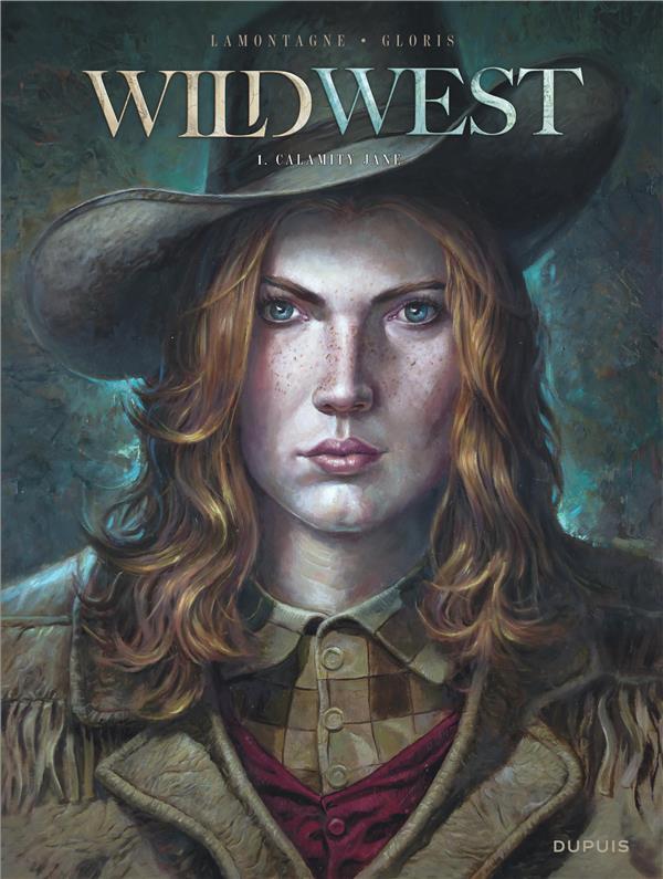 WILD WEST T.1  -  CALAMITY JANE THIERRY GLORIS DUPUIS